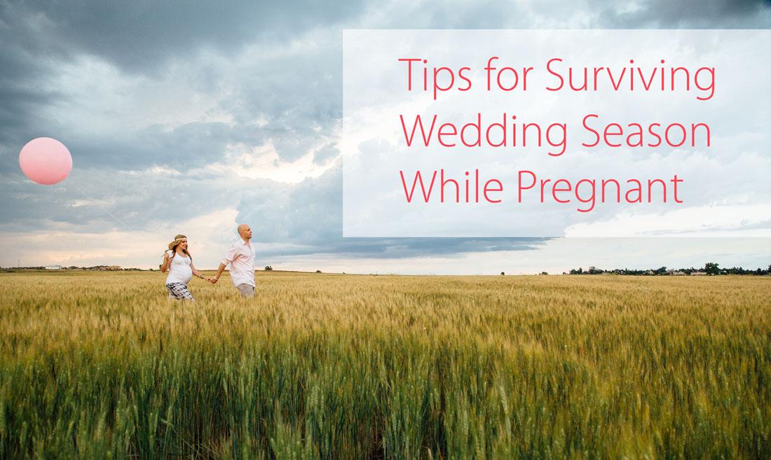Tips for Surviving Wedding Season While Pregnant